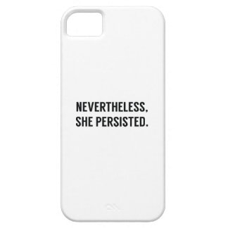 Nevertheless, She Persisted. iPhone 5 Cover