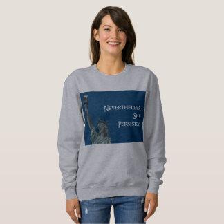 Nevertheless, she persisted Liberty sweatshirt