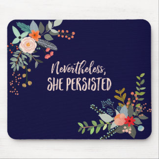 Nevertheless, She Persisted Mouse Pad