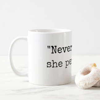"""Nevertheless, she persisted"" Mug or cup"