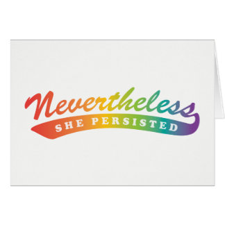 Nevertheless, she persisted. Notecards Card