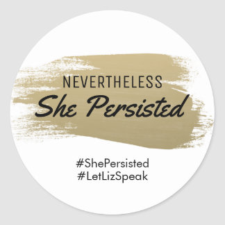 Nevertheless She Persisted Politics Classic Round Sticker
