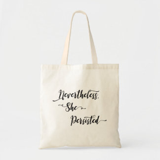 Nevertheless, She Persisted Pretty Typography Tote Bag