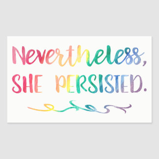 Nevertheless, She Persisted Rainbow Watercolor Rectangular Sticker