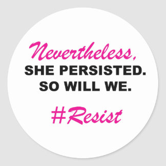 Nevertheless She Persisted So Will We Black Pink Round Sticker