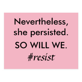 Nevertheless, She Persisted So Will We Resistance Postcard