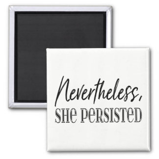 Nevertheless, She Persisted Square Magnet