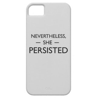 Nevertheless she persisted statement iPhone 5 covers