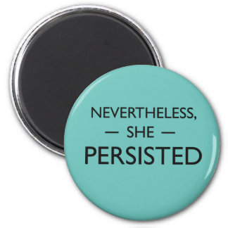 Nevertheless she persisted statement magnet