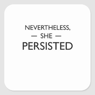 Nevertheless she persisted statement square sticker