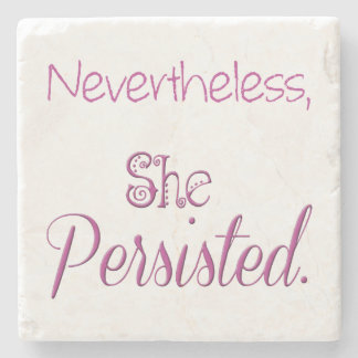 Nevertheless She Persisted Stone Beverage Coaster