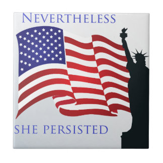 Nevertheless she persisted tile
