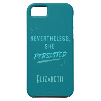 Nevertheless, She Persisted Tough iPhone 5 Case