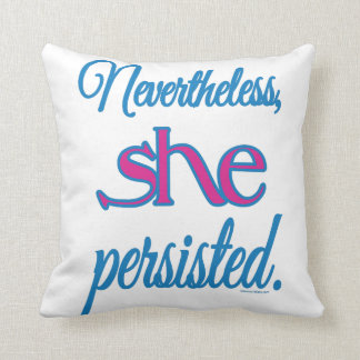 Nevertheless She Persisted w/ Name Cushion