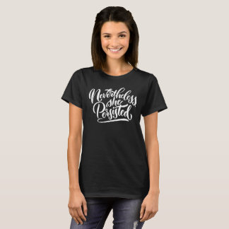 Nevertheless, She Persisted White Lettered Shirt