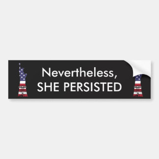 """Nevertheless, She Persisted"" with Lady Liberty Bumper Sticker"