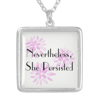 """""""Nevertheless, She Persisted"""" with Pink Flowers Silver Plated Necklace"""