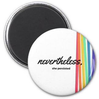 Nevertheless, She PERSISTED with Rainbow Magnet