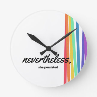 Nevertheless, She PERSISTED with Rainbow Round Clock