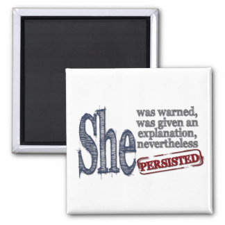 Nevertheless, she persisted Women Speak Up Magnet