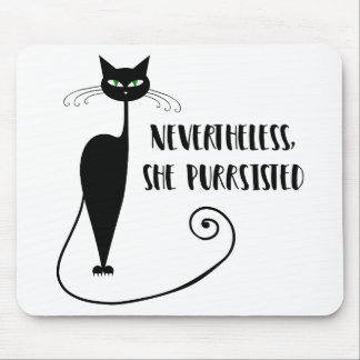 Nevertheless, She Purrsisted Mouse Pad
