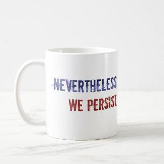 Nevertheless, We Persist Mug