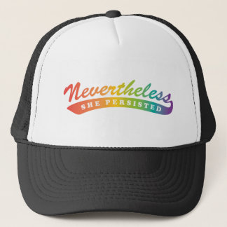 Nevertheless, we resisted. trucker hat