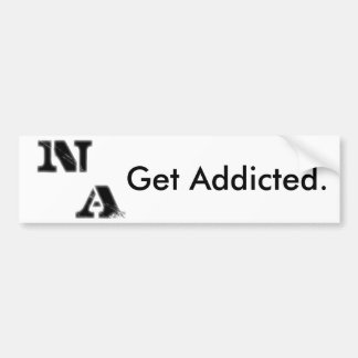 "New Addiction ""Get Addicted."" Bumper Sticker"