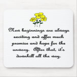 new-beginnings-are-always-exciting-and-offer-much mousepad