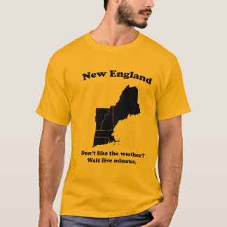 New England: Don't like the weather? Wait Five Min T-Shirt