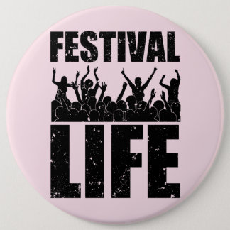 New FESTIVAL LIFE (blk) 6 Cm Round Badge