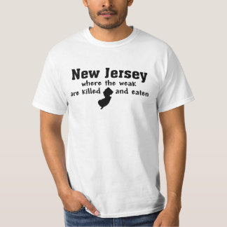 NEW JERSEY 'WHERE THE WEAK ARE KILLED AND EATEN' T-Shirt