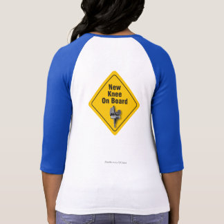 """""""New Knee On Board"""" Total Knee Replacement T-Shirt"""