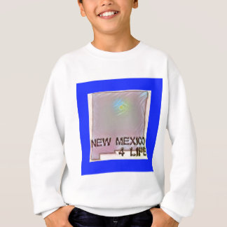 """New Mexico 4 Life"" State Map Pride Design Sweatshirt"