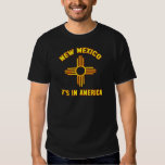 New Mexico - It's in America Tee Shirts
