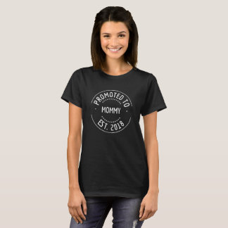 New Mom Mommy Mother 2018 | Promoted to Mommy T-Shirt