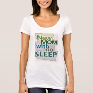 New MOM with no Sleep T-Shirt