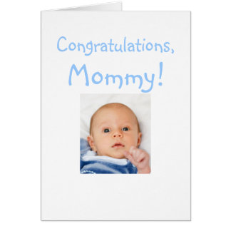 New Mommy Congratulations From Baby Boy Greeting Card