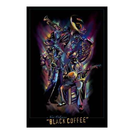 """""""New Orleans - Black Coffee"""" Poster"""