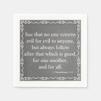 New Testament Bible Quote  - 1 Thessalonians 5:15 Disposable Napkins