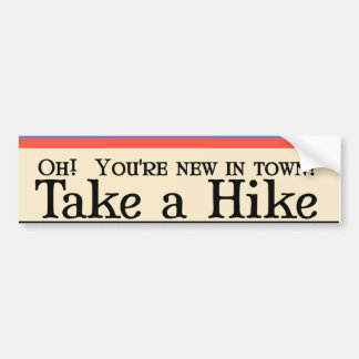 New to town? bumper sticker