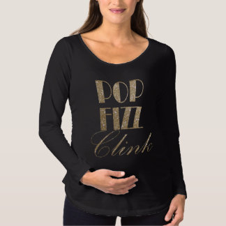 New Year Eve Gold and Black Pop Fizz Clink Maternity T-Shirt