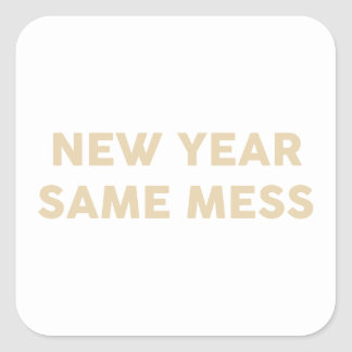 New Year Same Mess Square Sticker