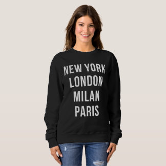 New York London Milan Paris Sweatshirt