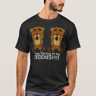 NEWBEARS, Stop Staring At My , TED... - Customized T-Shirt