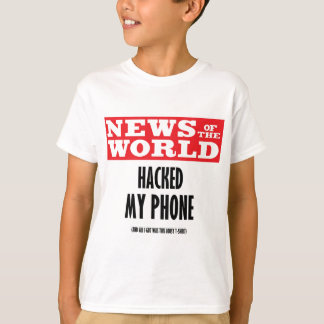 News of the World Hacked My Phone T-Shirt