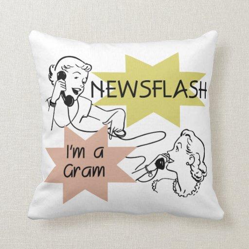Newsflash I'm a Gram Gifts Throw Pillow