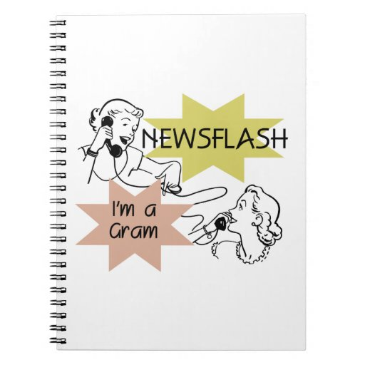 Newsflash I'm a Gram Gifts Notebooks