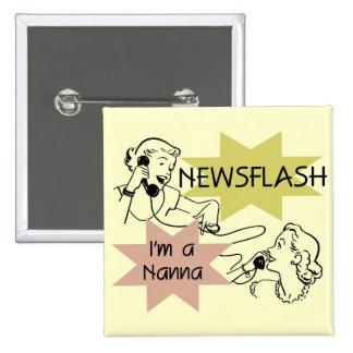 Newsflash I'm a Nanna T-shirts and Gifts 15 Cm Square Badge