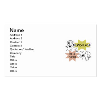 Newsflash I'm a Nanny T-shirts and Gifts Business Card Templates